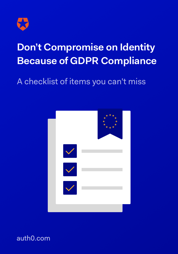 Don't Compromise on Identity Because of GDPR Compliance: A Checklist