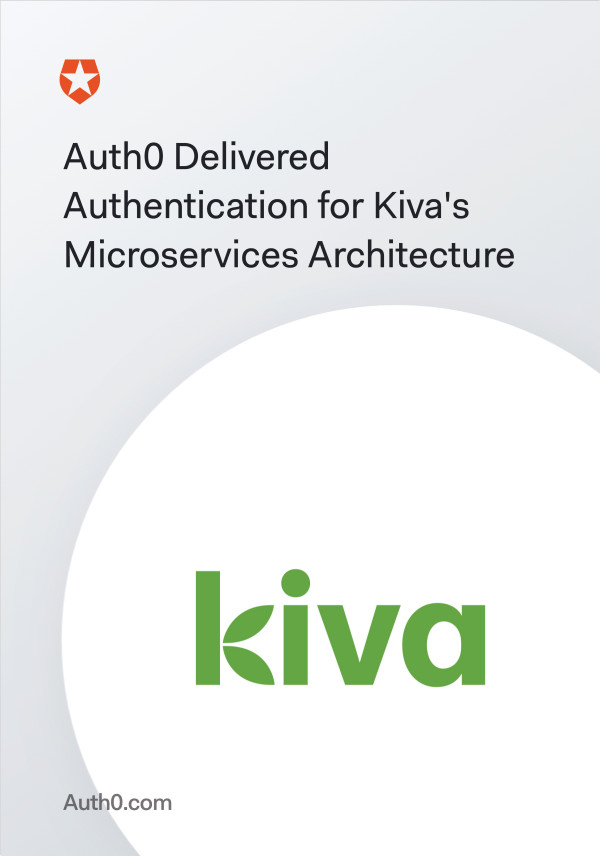 Auth0 Delivered Authentication for Kiva's Microservices Architecture