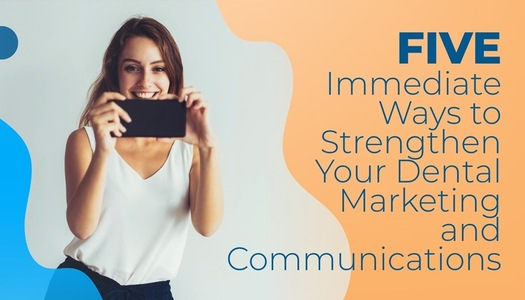 5 Ways to Strengthen Dental Marketing & Communications Coronavirus