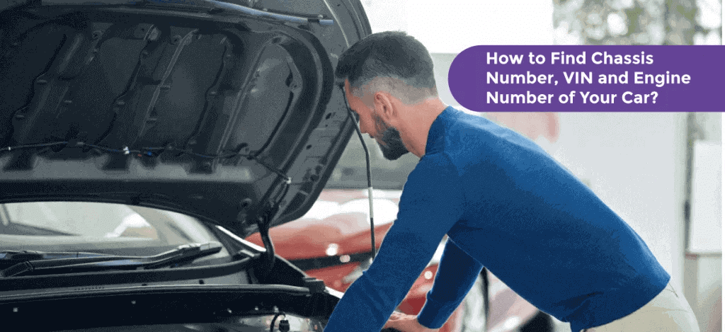 How to Find Chassis Number, VIN and Engine Number of Your Car
