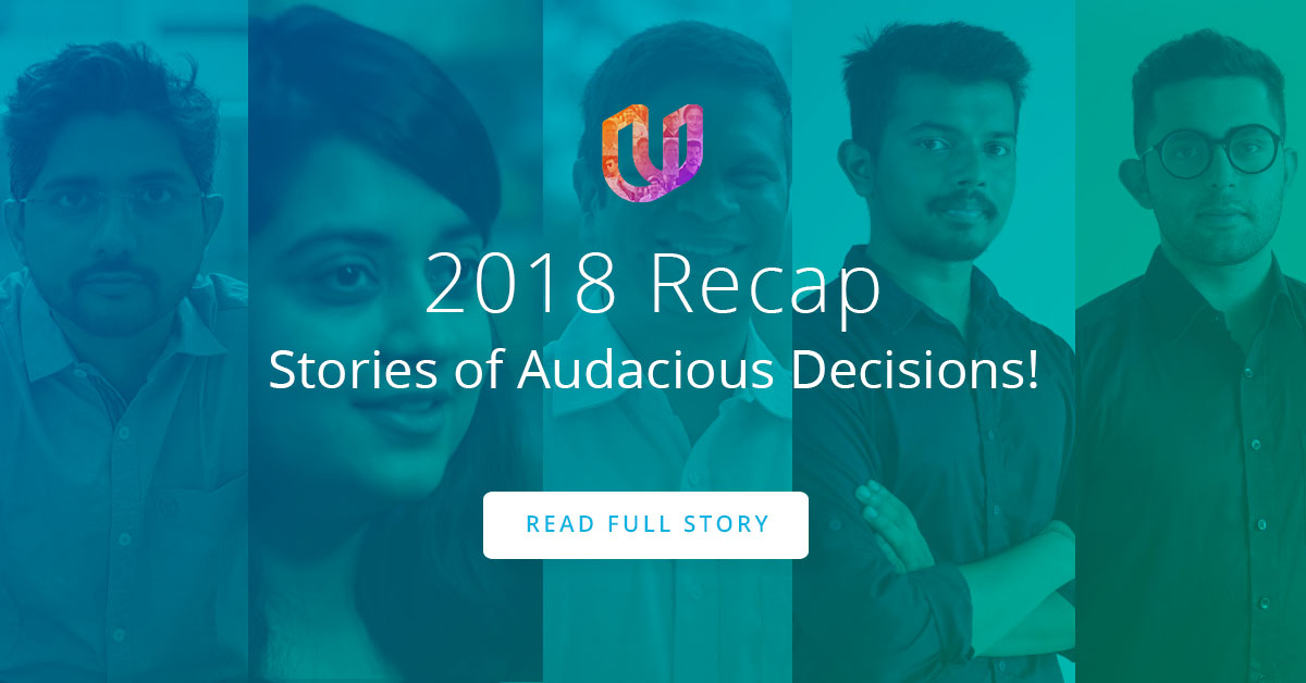 2018 Recap: Stories of Audacious Decisions!