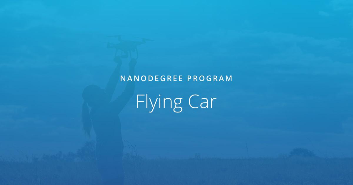 Flying Car and Autonomous Flight Engineer Nanodegree | Udacity