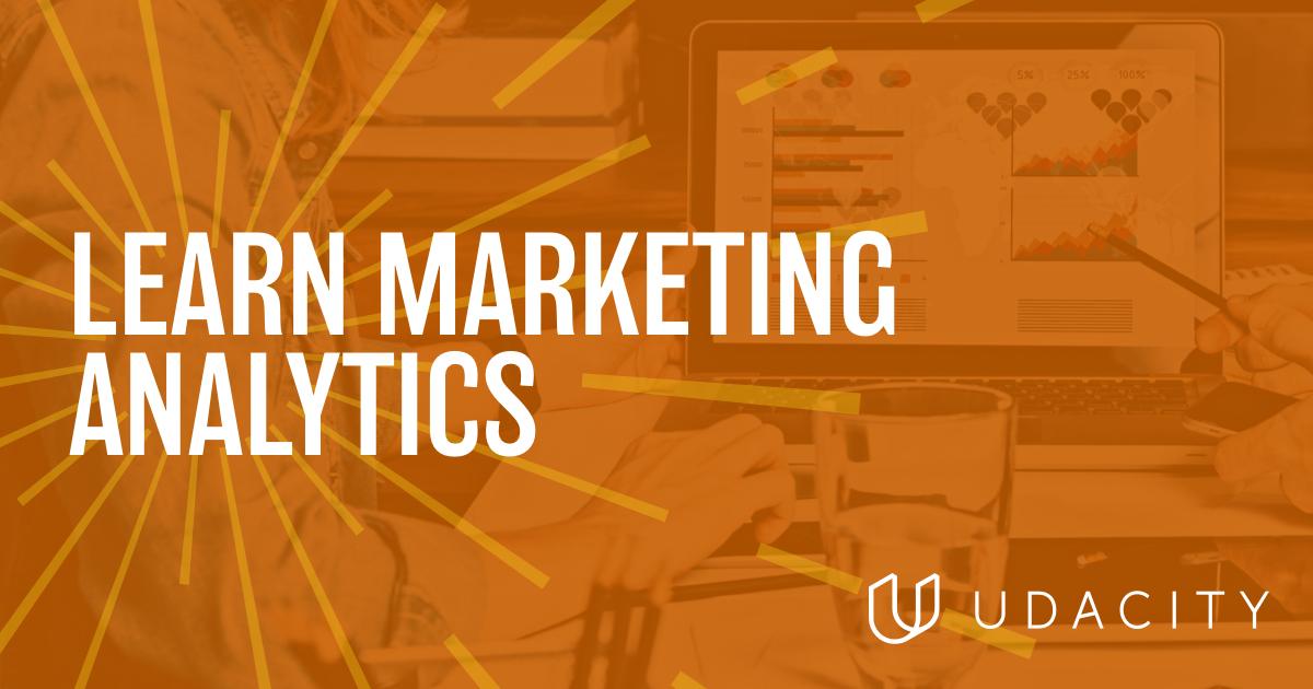 Become a Marketing Analytics Expert   Udacity
