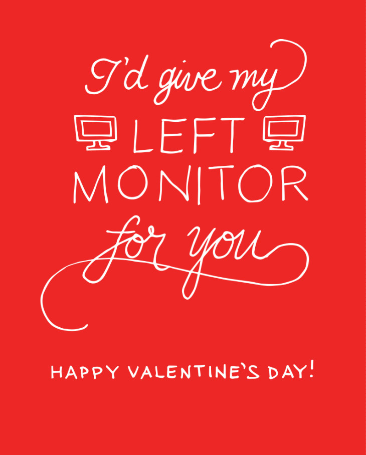 I'd give my left monitor for you office valentine