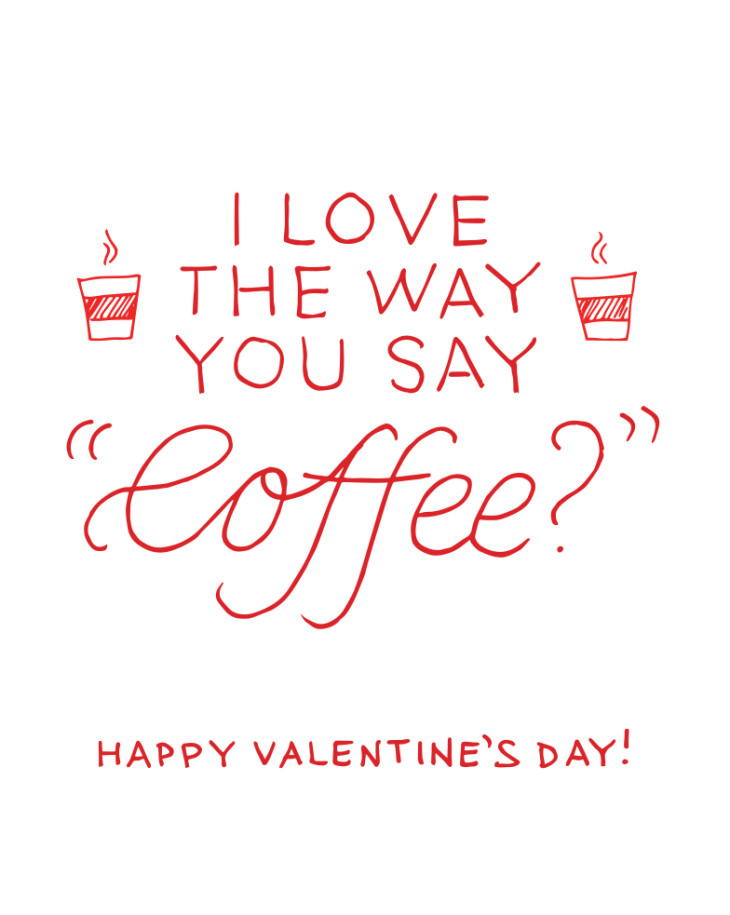 I love the way you say coffee office valentine