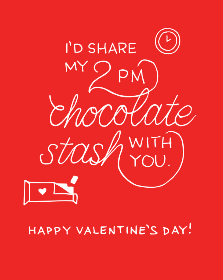 I'd share my 2 pm chocolate stash with you office valentine