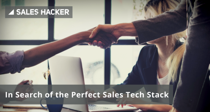 In Search of the Perfect Sales Tech Stack