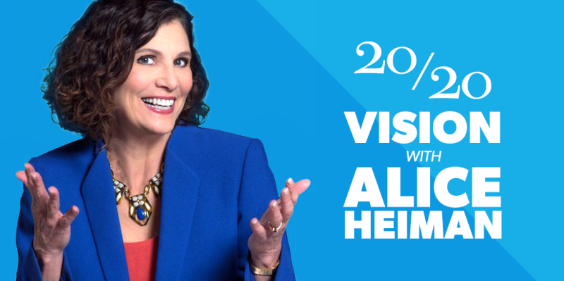 20/20 Vision with Alice Heiman