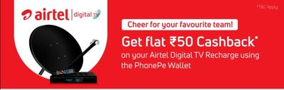 Flat Rs.50 Cashback Airtel Digital TV Recharge Using PhonePe Wallet