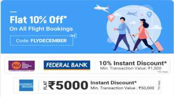 Flipkart Flight Booking Offer December 2020: Flat 10% Off + Extra 10% Off With Federal Bank And American Express Cards On All Flight Bookings
