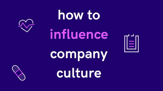 how toinfluencecompanyculture
