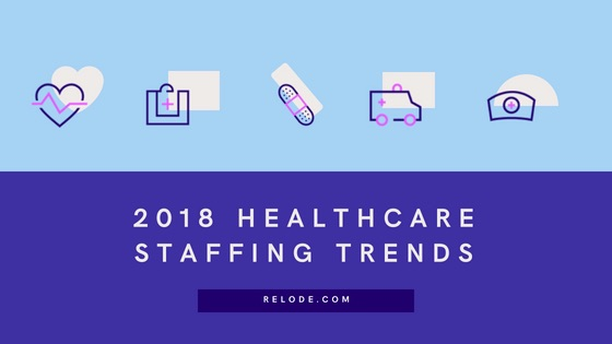 2018 healthcarestaffing trends