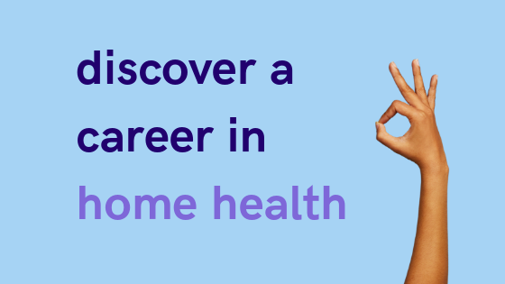 discover a career in home health