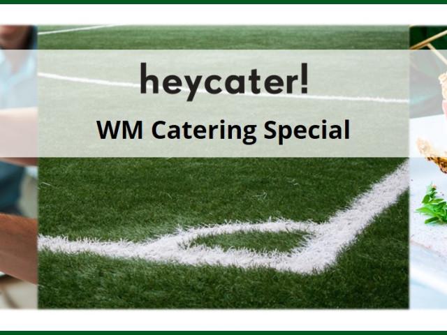 Unsere WM Catering Specials für deinen Fußballsommer