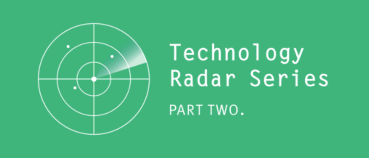 Technology Radar Takeaways – Part 2: Tools and Platforms
