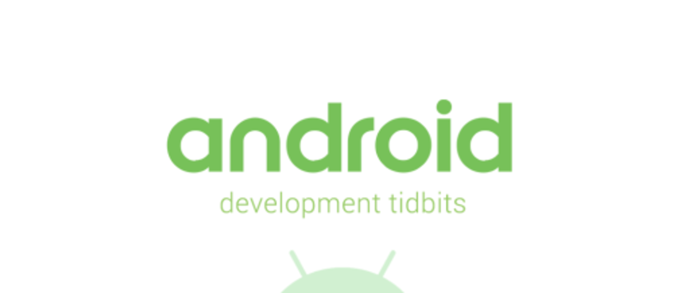 android-development-tidbits-no1 blog-featured-image CF-510x295