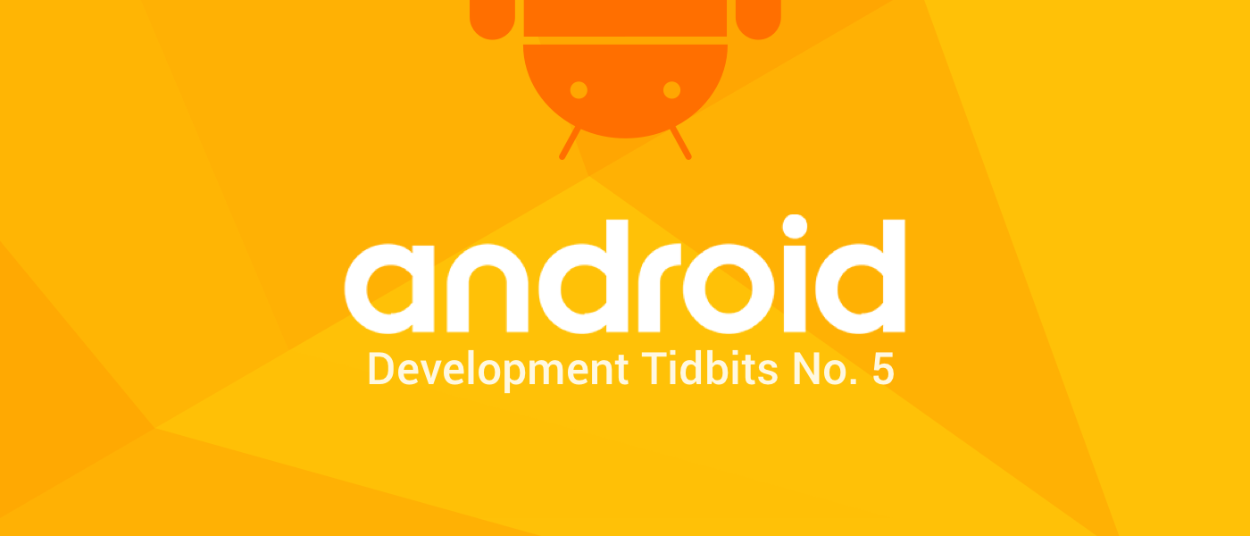 blog-featured-image android development tidbits no 5