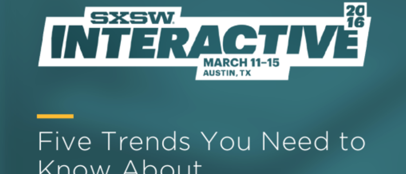 sxsw-2016-trends blog-featured-image dmmhpcjs-510x296