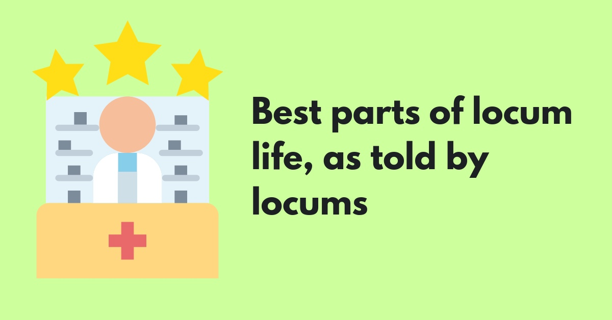 best-parts-of-locum-life-as-told-by-locums