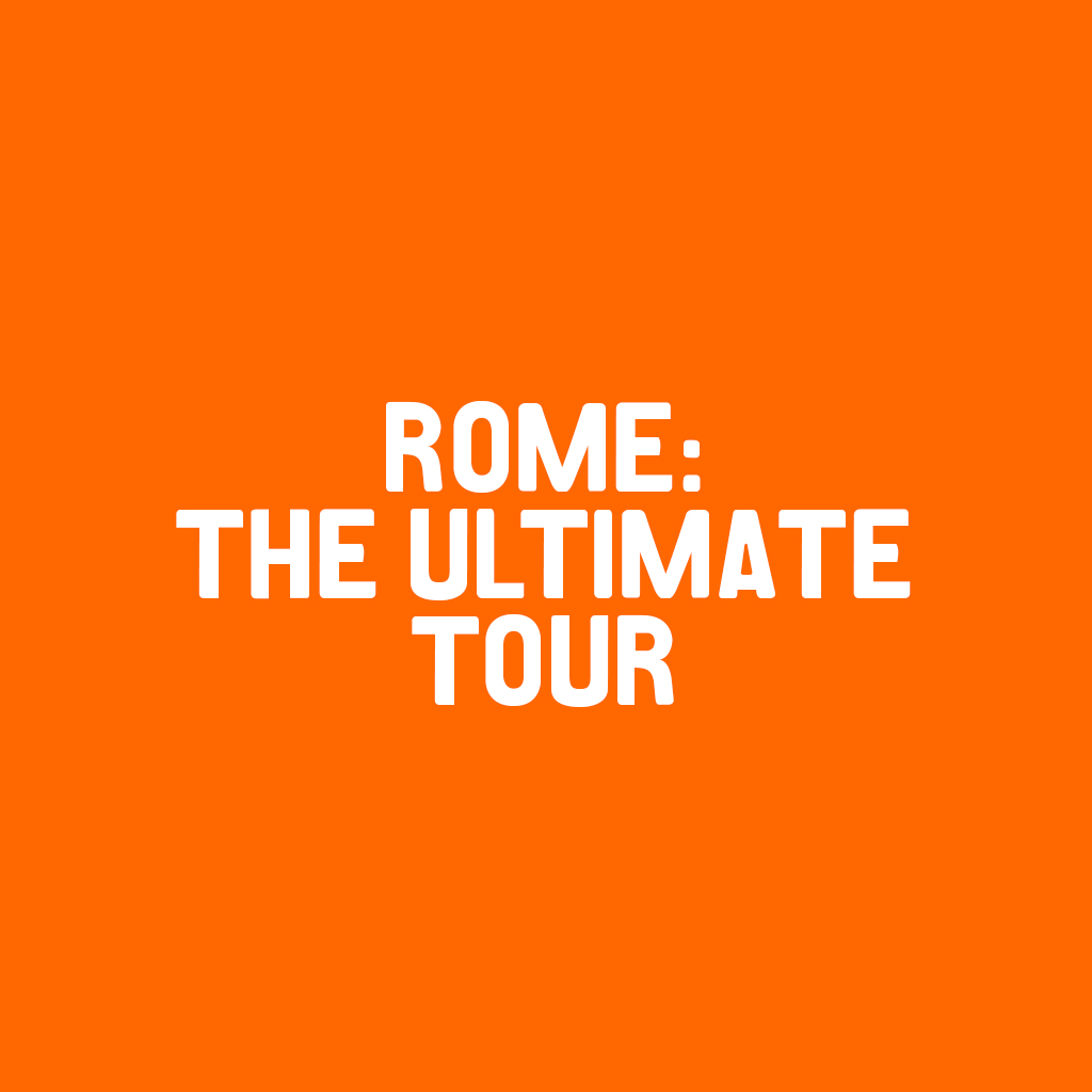 Rome: The Ultimate Tour