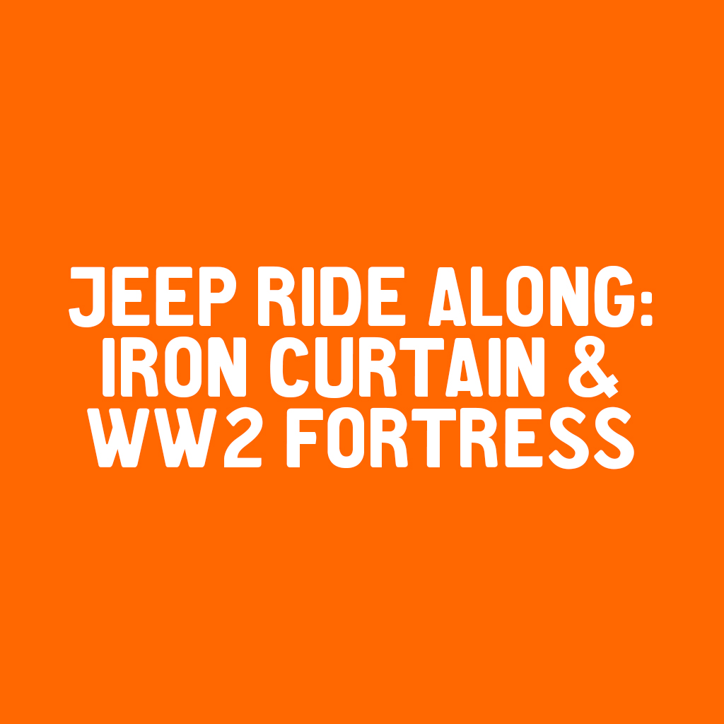 Jeep ride along the Iron Curtain and WW2 fortress system