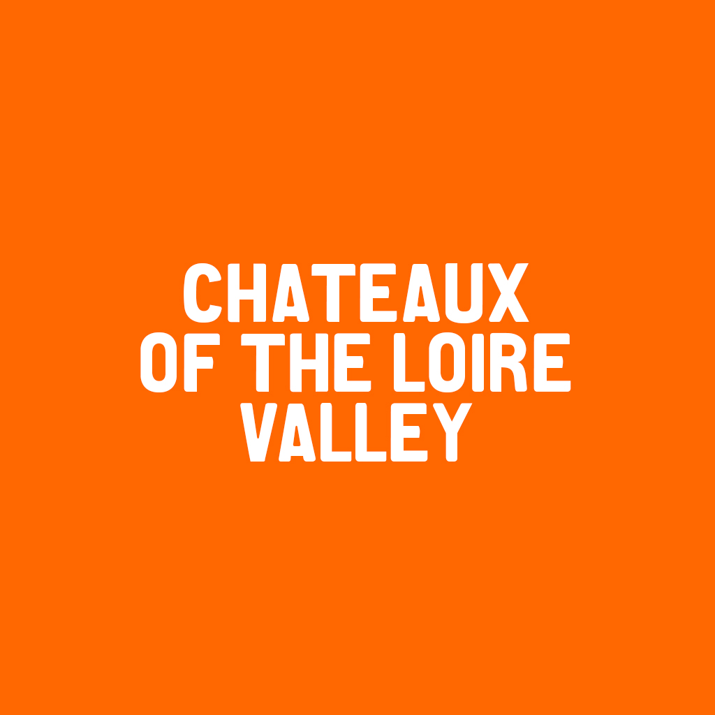 Afternoon excursions to the Chateaux of the Loire Valley