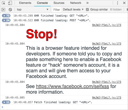 <i>Self-XSS attacks are common enough to warrant a large red warning in the console of Facebook. Even then, people sometimes still ignore it!</i>