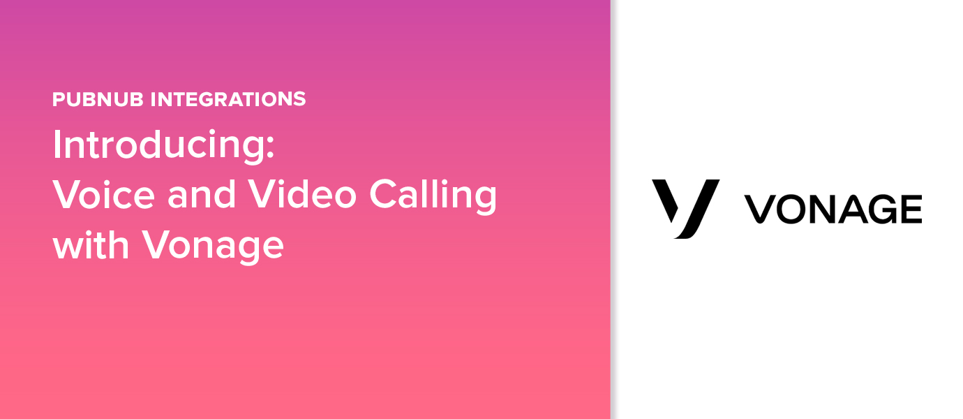Introducing: Voice and Video Calling Through Our Vonage Partnership