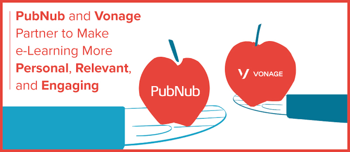 PubNub and Vonage Partner to Make E-Learning More Personal