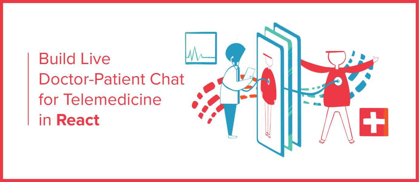 Build Live Doctor-Patient Chat for Telemedicine in React