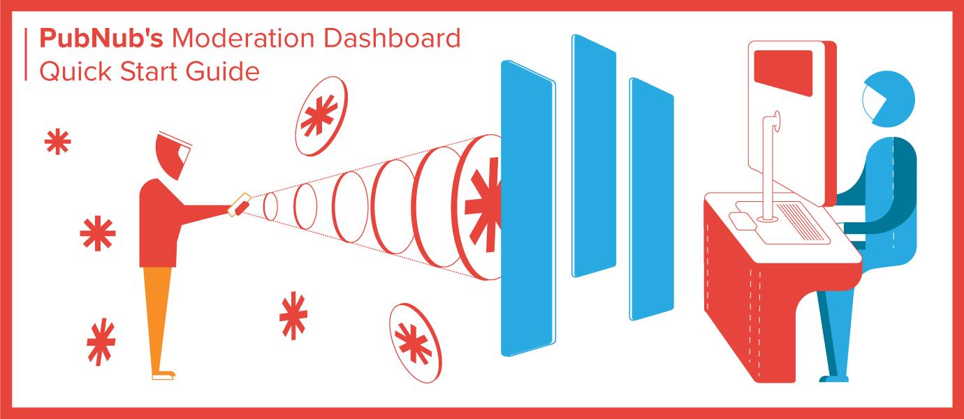 PubNub's Moderation Dashboard Quick Start Guide