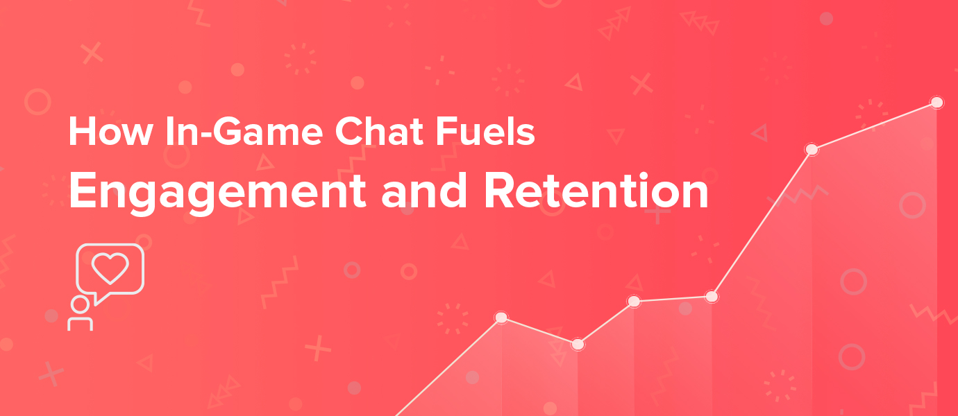 How In-Game Chat Fuels Player Engagement and Boosts Retention