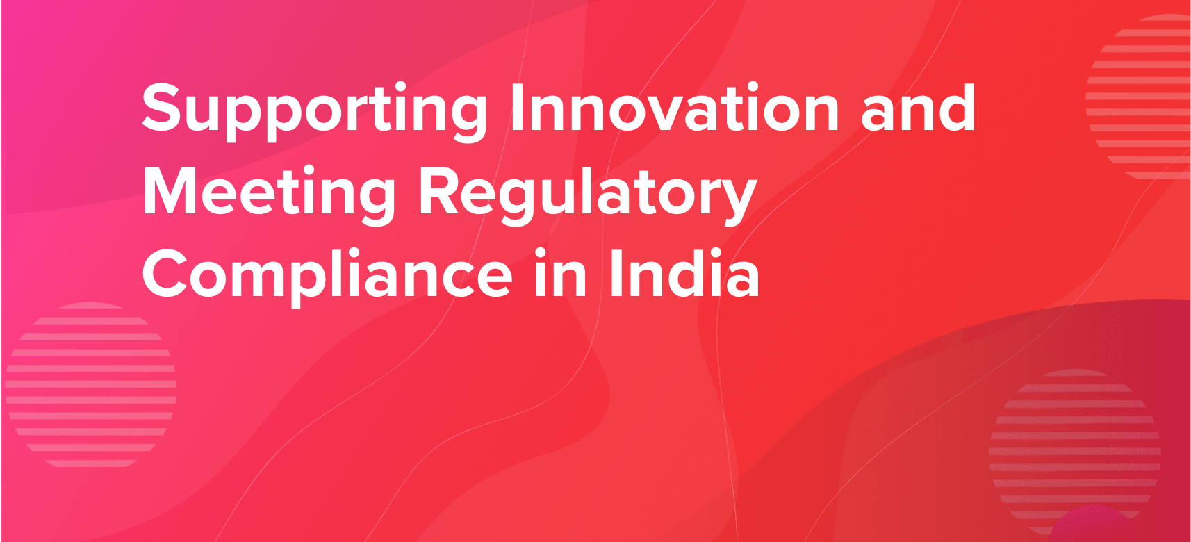 Compliance and Real-time Innovation in India