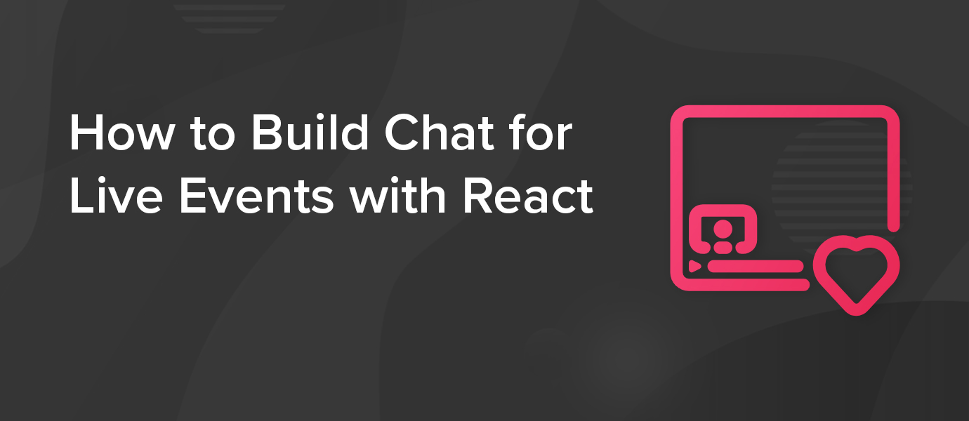 How to Build Chat for Live Events with React