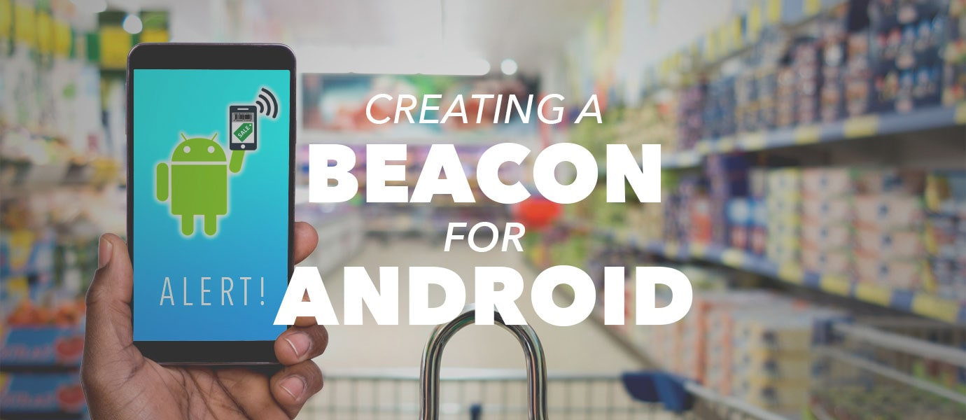 How to Build an Android Beacon (iBeacon) Detector [2/3]