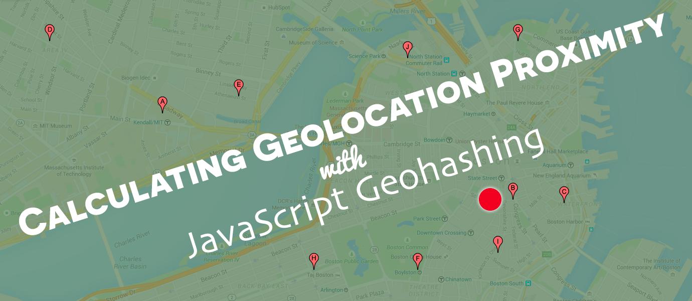 Calculating Geolocation Proximity w/ JavaScript Geohashing