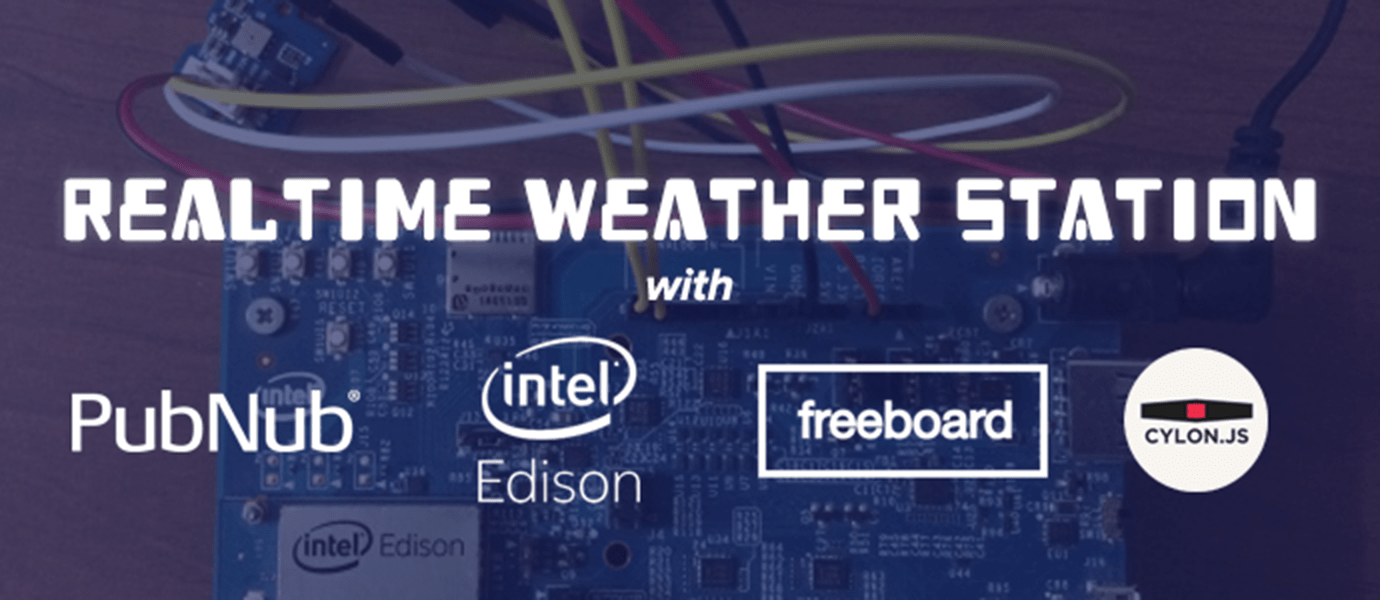 DIY Realtime Weather Station with Intel Edison and Cylon.js
