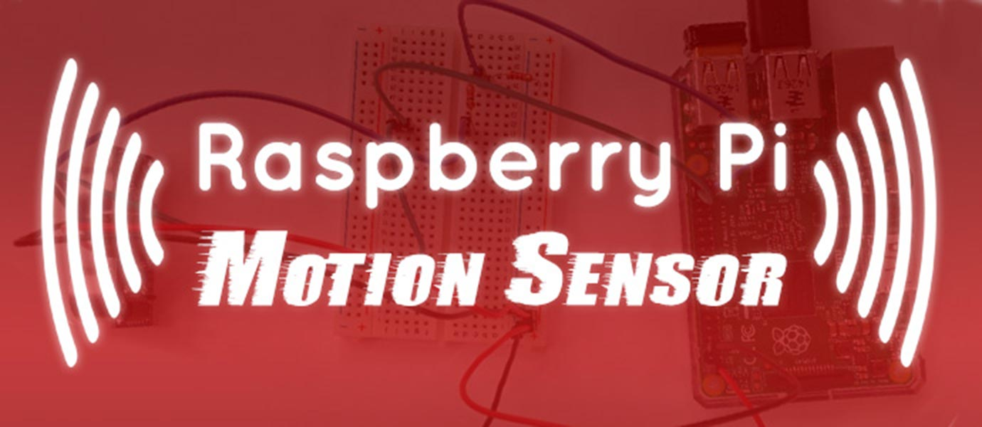 Building a Raspberry Pi Motion Sensor with Realtime Alerts