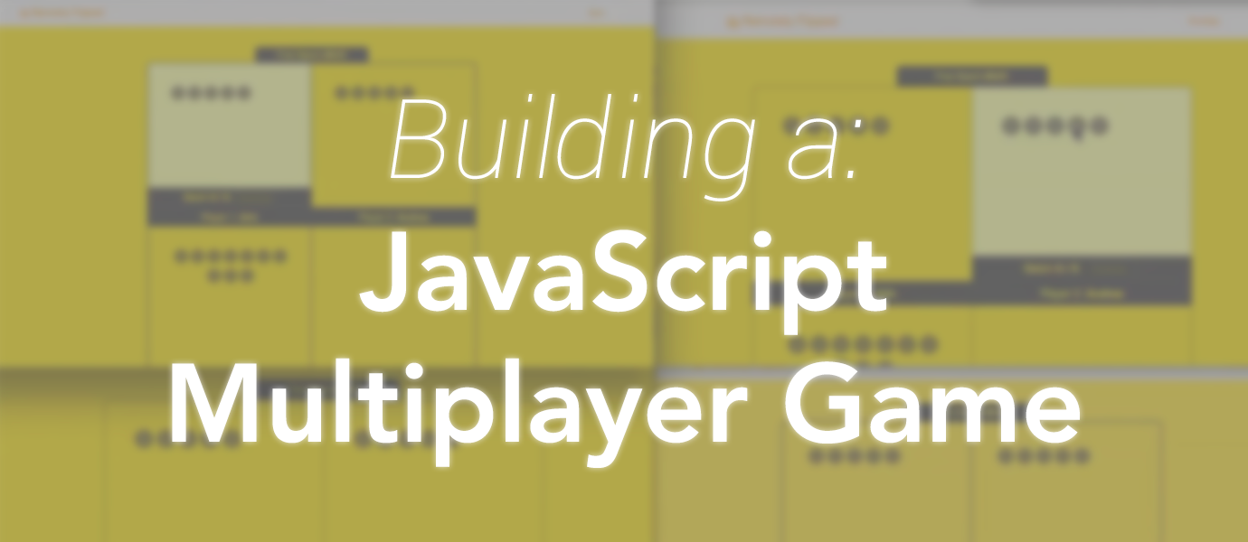 Syncing State: Building a Basic JavaScript Multiplayer Game