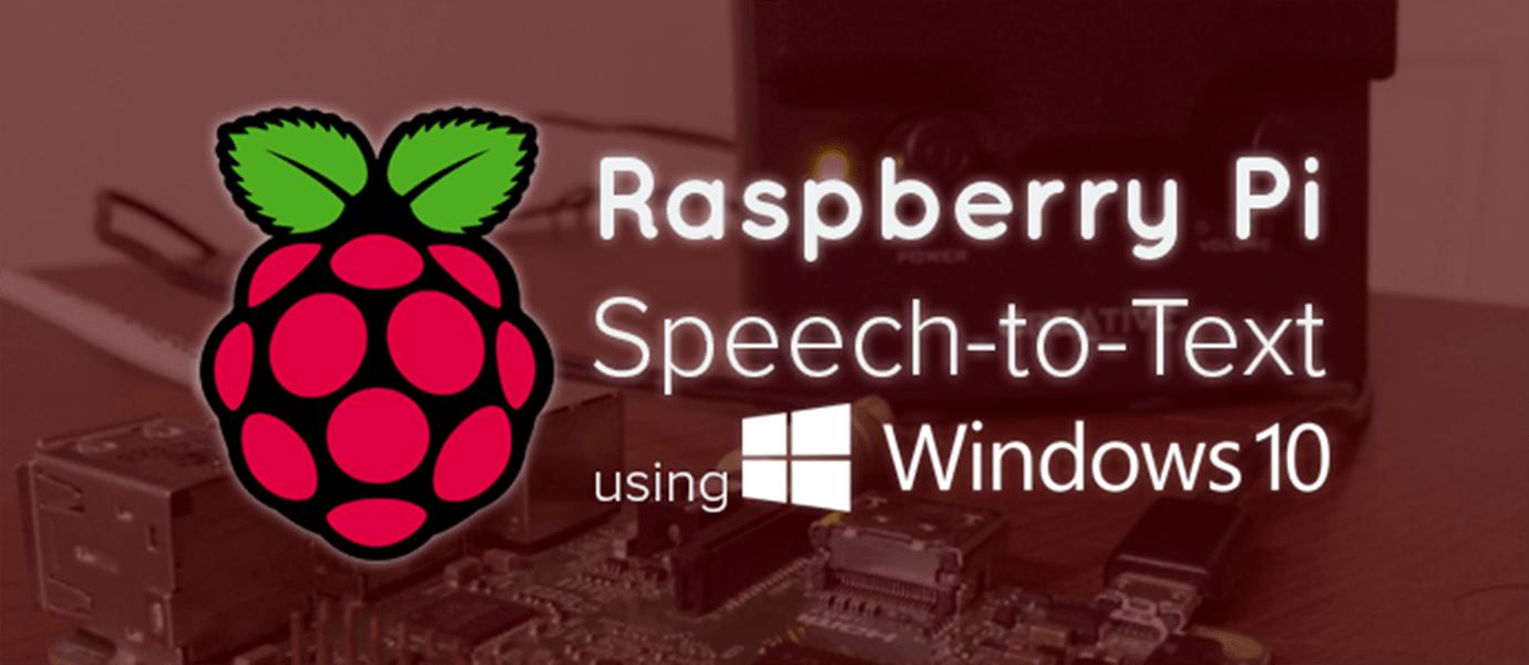 Raspberry Pi Text-to-Speech w/ Windows 10 SpeechSynthesizer