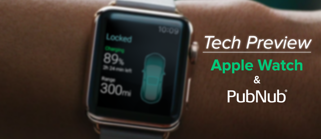 Wearable Tech Preview: Apple Watch and PubNub