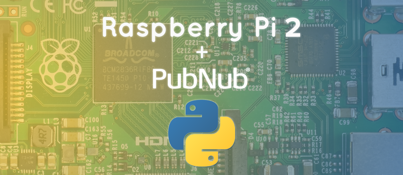Getting Started with Raspberry Pi 2 and PubNub in Python