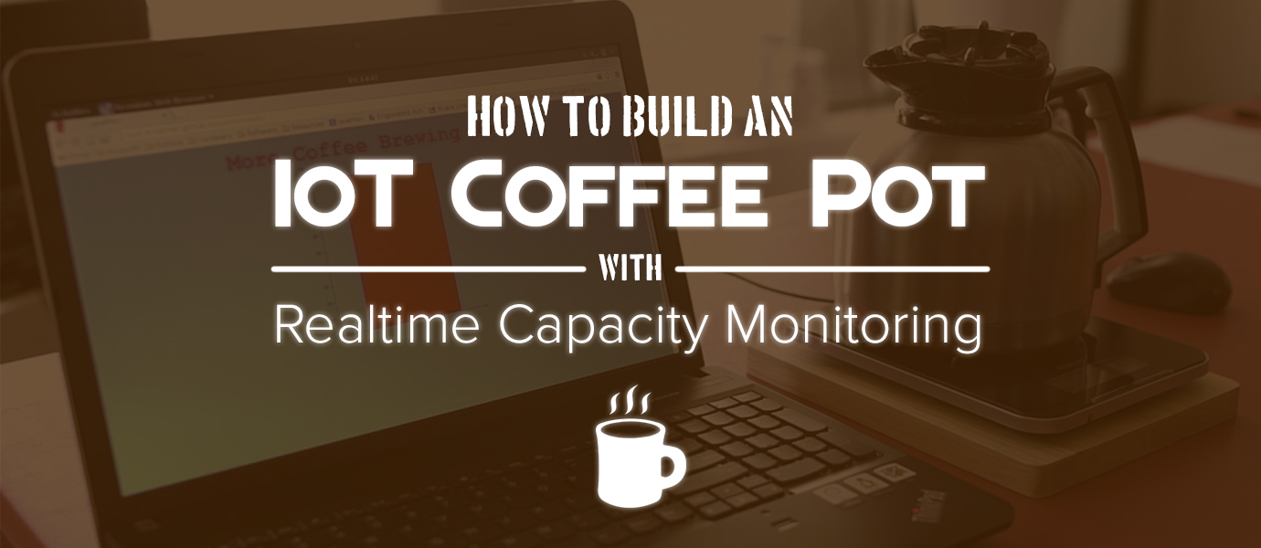 Build an IoT Coffee Maker with Real-time Volume Monitoring