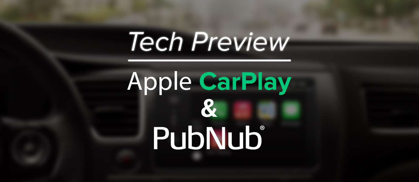 Connected Car Tech Preview: Apple CarPlay and PubNub