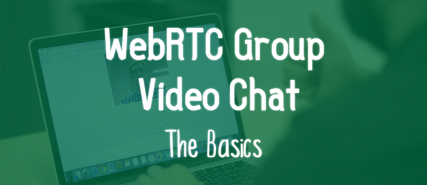 WebRTC Group Video Chatting Basics (2/2)