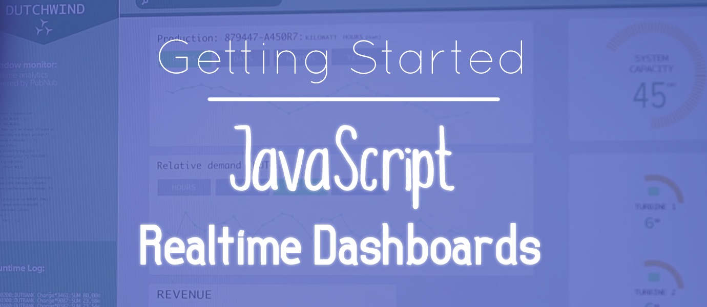 Getting Started with JavaScript Realtime Dashboards