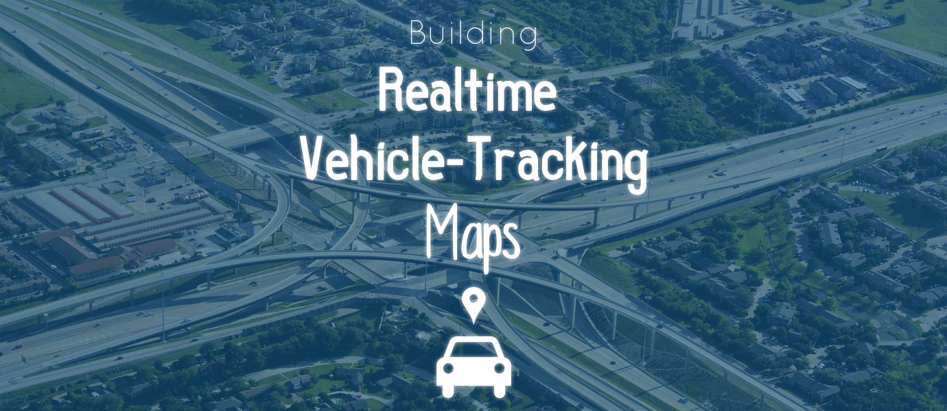 Tracking and Streaming Real-time Vehicle Location on a Map