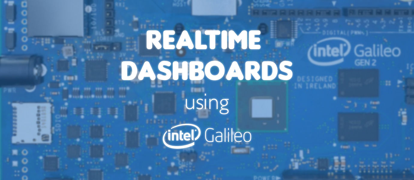 Create an IoT Realtime Dashboard with Intel Galileo
