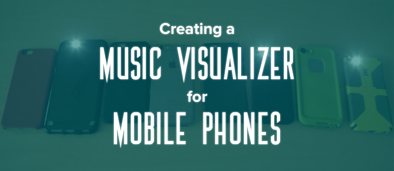 Creating a Distributed Music Visualizer for Mobile Phones