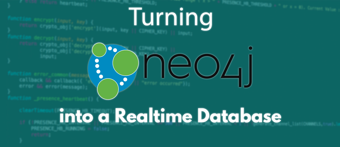 Turning Neo4j Into a Real-time Database